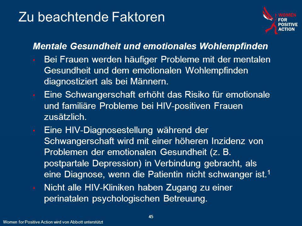 45 Zu beachtende Faktoren Mentale Gesundheit und emotionales Wohlempfinden Bei Frauen werden häufiger Probleme mit der mentalen Gesundheit und dem emo