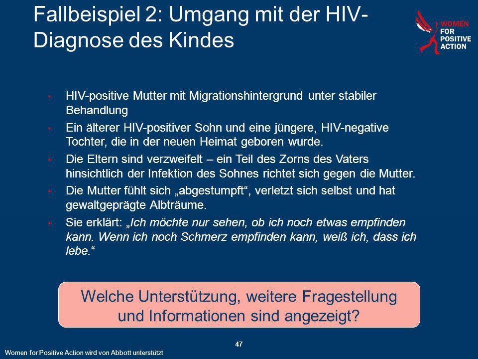 47 HIV-positive Mutter mit Migrationshintergrund unter stabiler Behandlung Ein älterer HIV-positiver Sohn und eine jüngere, HIV-negative Tochter, die