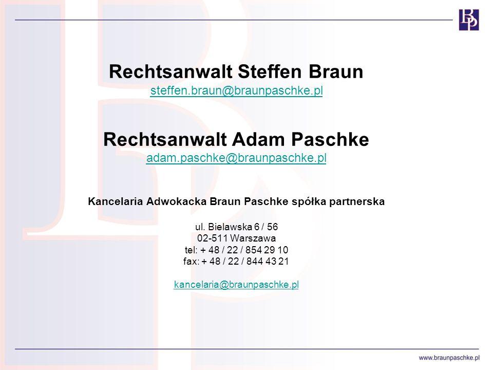 Rechtsanwalt Steffen Braun steffen.braun@braunpaschke.plteffen.braun@braunpaschke.pl Rechtsanwalt Adam Paschke adam.paschke@braunpaschke.pl Kancelaria