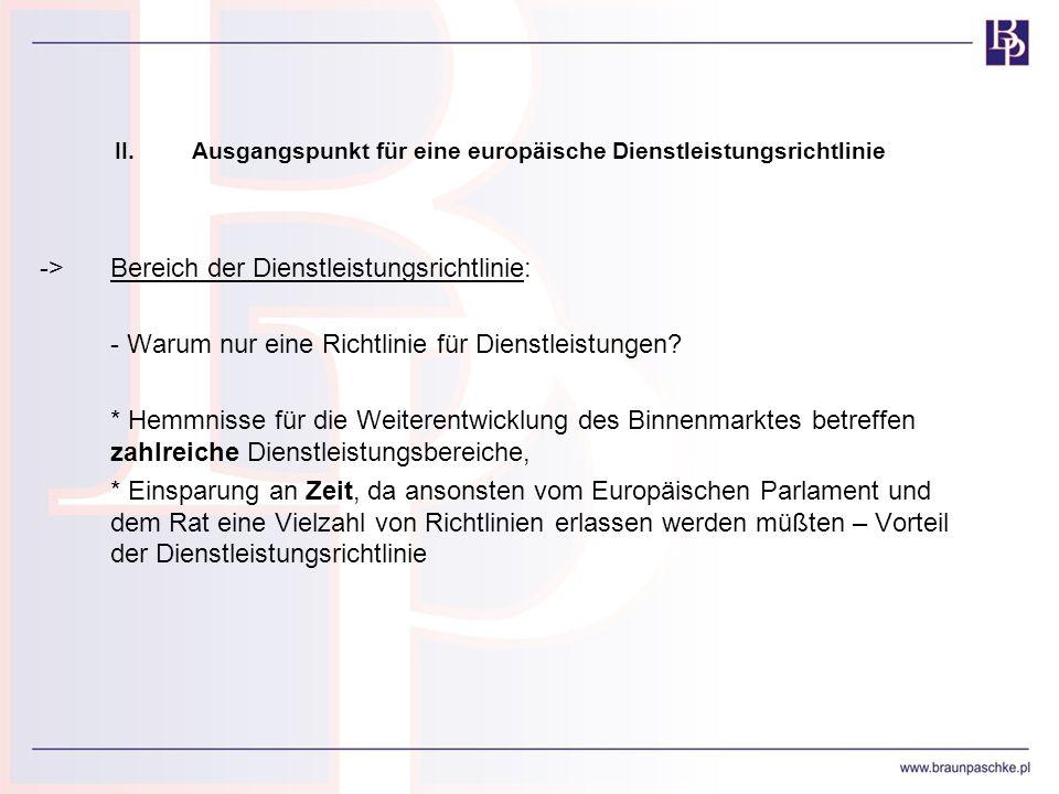 II. Ausgangspunkt für eine europäische Dienstleistungsrichtlinie ->Bereich der Dienstleistungsrichtlinie: - Warum nur eine Richtlinie für Dienstleistu