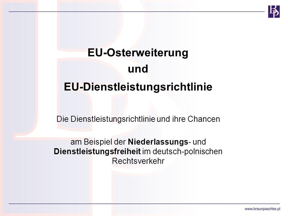 EU-Osterweiterung und EU-Dienstleistungsrichtlinie Die Dienstleistungsrichtlinie und ihre Chancen am Beispiel der Niederlassungs- und Dienstleistungsf