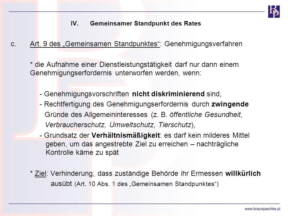 IV.Gemeinsamer Standpunkt des Rates c.Art. 9 des Gemeinsamen Standpunktes: Genehmigungsverfahren * die Aufnahme einer Dienstleistungstätigkeit darf nu
