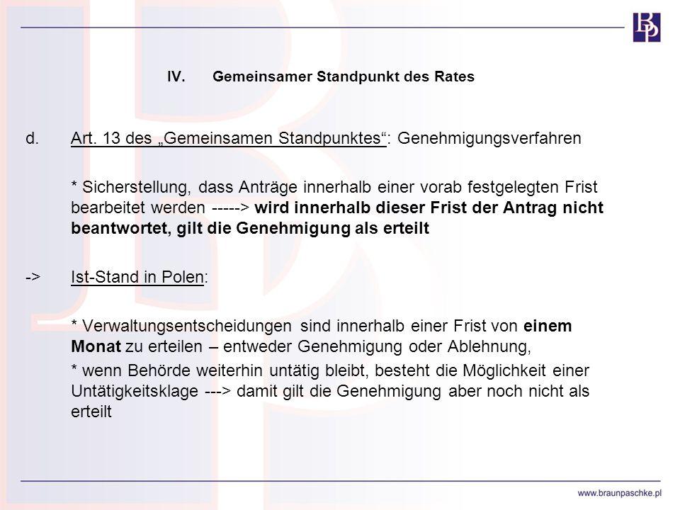 IV.Gemeinsamer Standpunkt des Rates d.Art. 13 des Gemeinsamen Standpunktes: Genehmigungsverfahren * Sicherstellung, dass Anträge innerhalb einer vorab