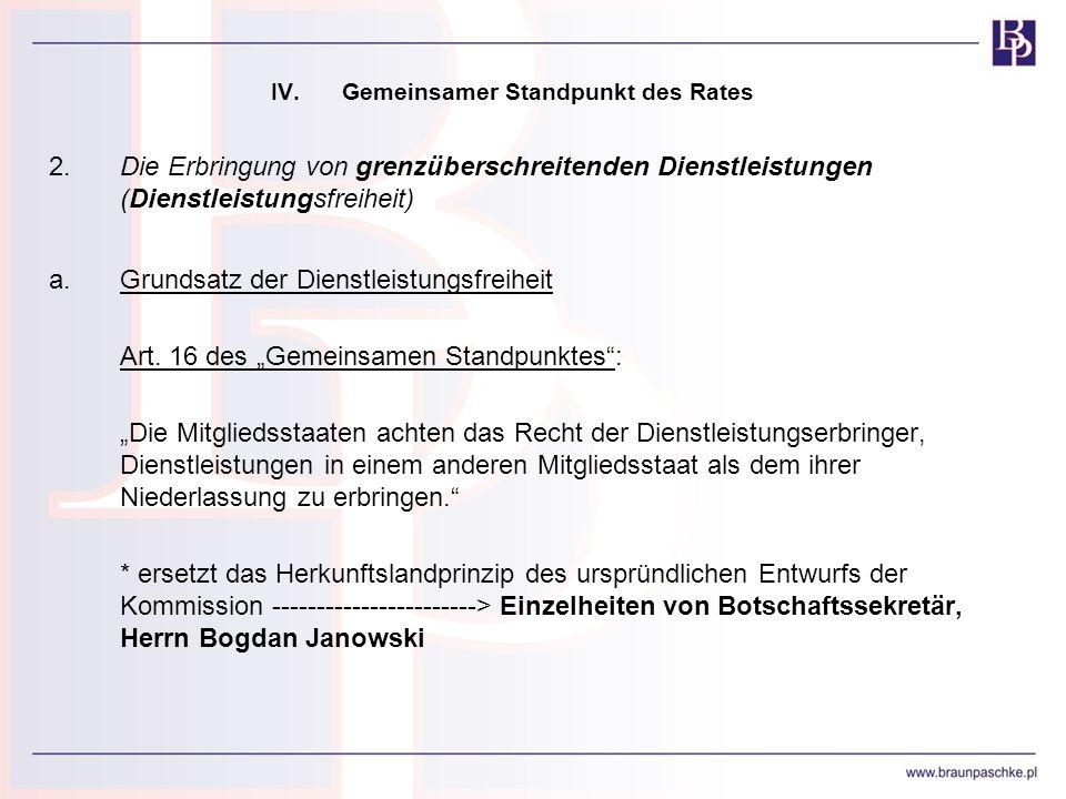 IV.Gemeinsamer Standpunkt des Rates 2.Die Erbringung von grenzüberschreitenden Dienstleistungen (Dienstleistungsfreiheit) a.Grundsatz der Dienstleistu