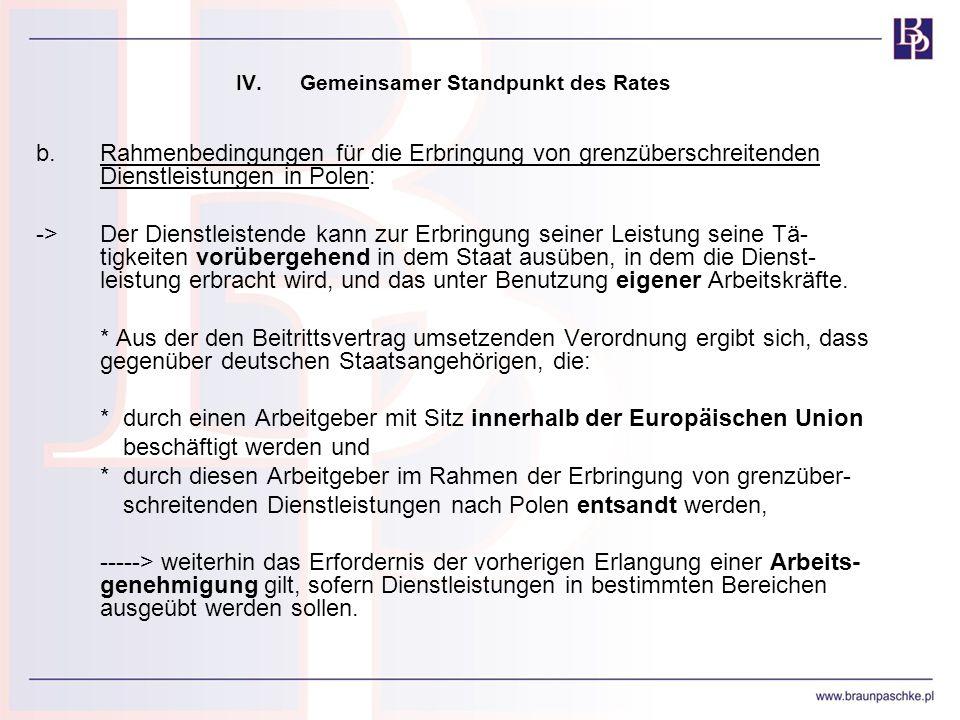 IV.Gemeinsamer Standpunkt des Rates b.Rahmenbedingungen für die Erbringung von grenzüberschreitenden Dienstleistungen in Polen: ->Der Dienstleistende