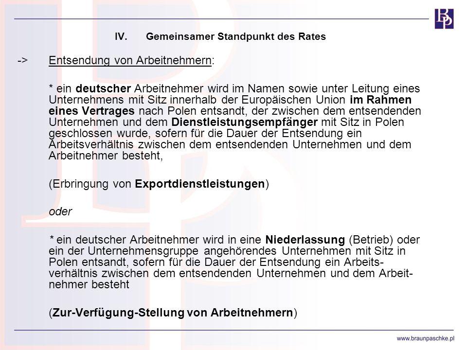 IV.Gemeinsamer Standpunkt des Rates ->Entsendung von Arbeitnehmern: * ein deutscher Arbeitnehmer wird im Namen sowie unter Leitung eines Unternehmens