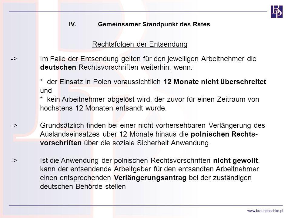 IV.Gemeinsamer Standpunkt des Rates Rechtsfolgen der Entsendung ->Im Falle der Entsendung gelten für den jeweiligen Arbeitnehmer die deutschen Rechtsv