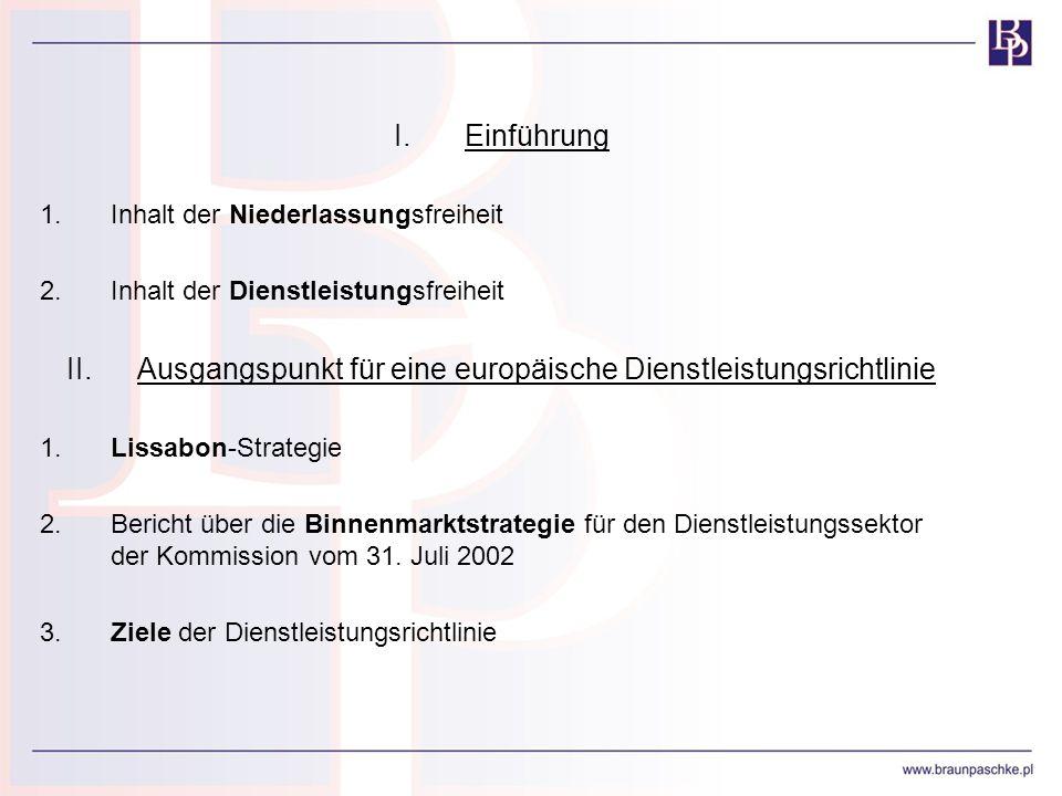 I.Einführung 1.Inhalt der Niederlassungsfreiheit 2.Inhalt der Dienstleistungsfreiheit II.Ausgangspunkt für eine europäische Dienstleistungsrichtlinie