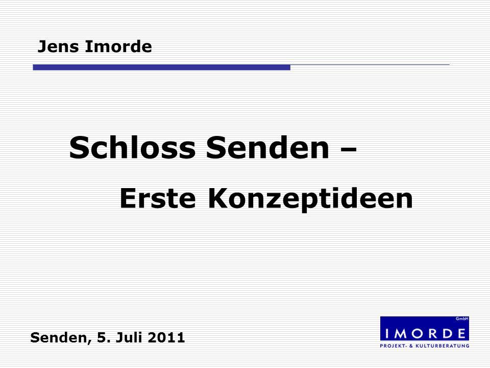Schloss Senden – Erste Konzeptideen Jens Imorde Senden, 5. Juli 2011