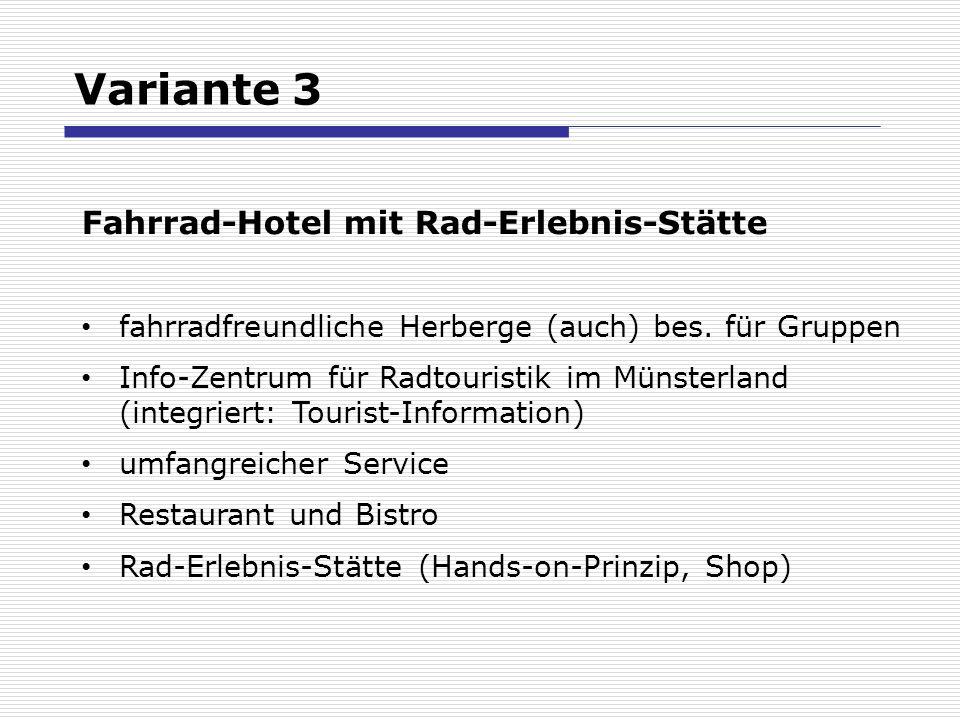 Variante 3 Fahrrad-Hotel mit Rad-Erlebnis-Stätte fahrradfreundliche Herberge (auch) bes. für Gruppen Info-Zentrum für Radtouristik im Münsterland (int