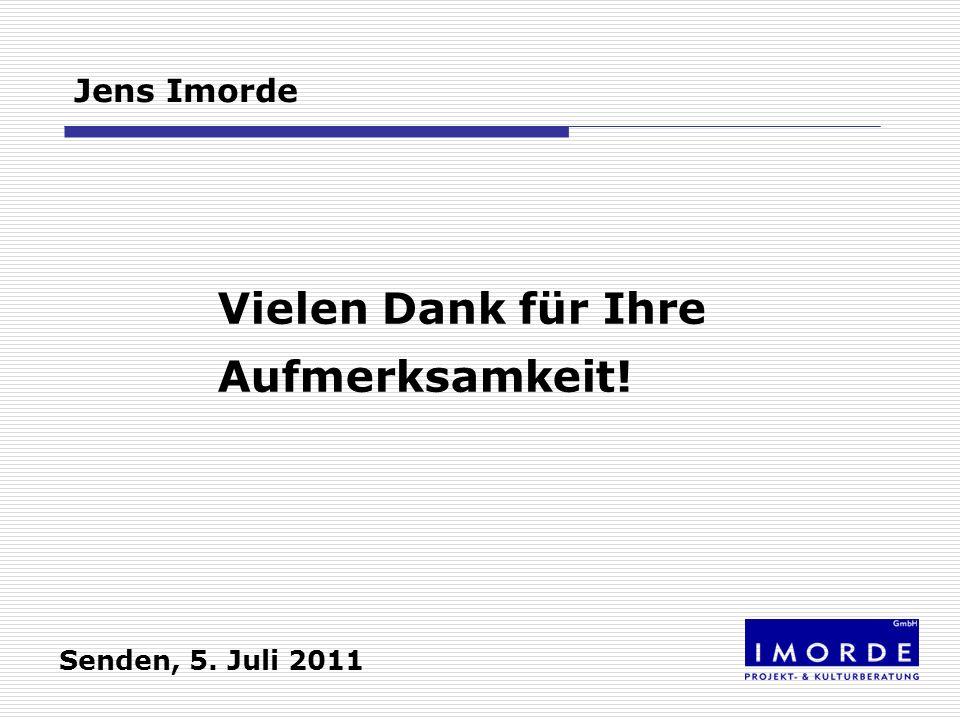 Vielen Dank für Ihre Aufmerksamkeit! Jens Imorde Senden, 5. Juli 2011