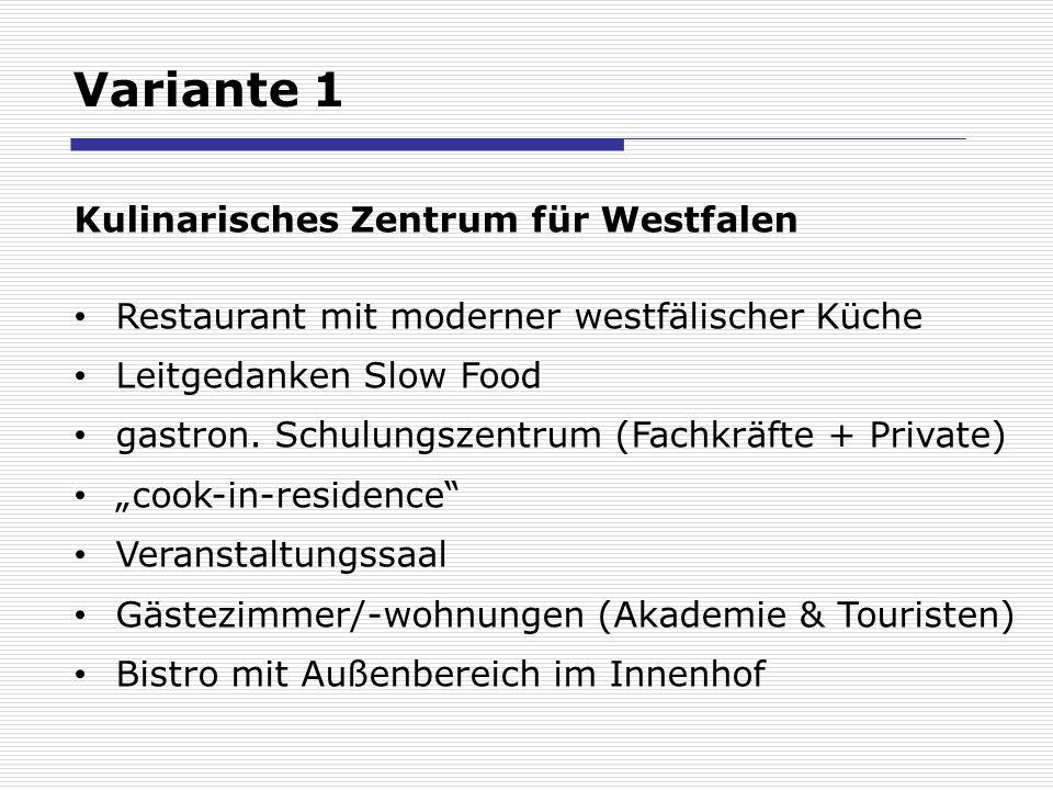 Kulinarisches Zentrum für Westfalen Restaurant mit moderner westfälischer Küche Leitgedanken Slow Food gastron. Schulungszentrum (Fachkräfte + Private
