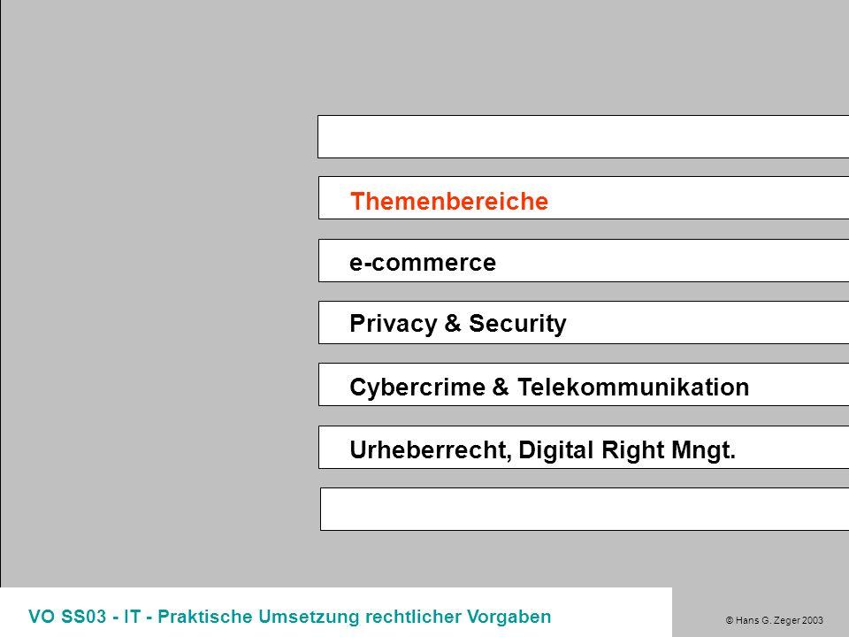 © Hans G.Zeger 2003 VO SS03 - IT - Praktische Umsetzung rechtlicher Vorgaben Was ist e-commerce.