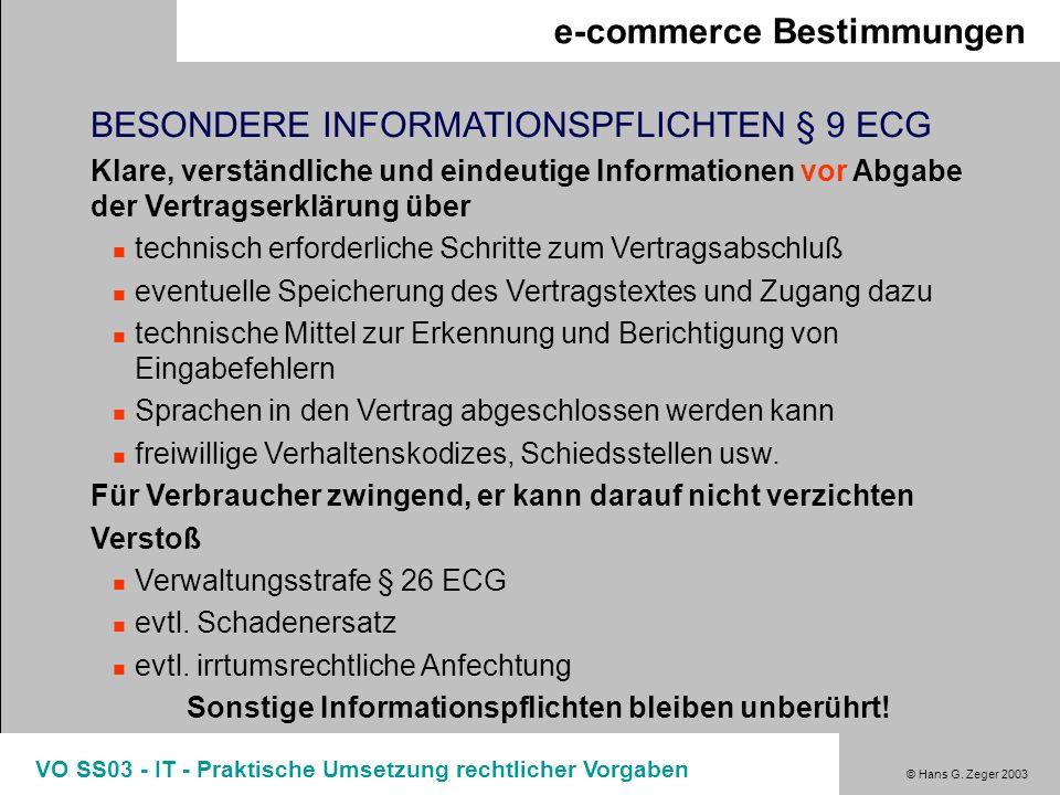 © Hans G. Zeger 2003 VO SS03 - IT - Praktische Umsetzung rechtlicher Vorgaben e-commerce Bestimmungen BESONDERE INFORMATIONSPFLICHTEN § 9 ECG Klare, v
