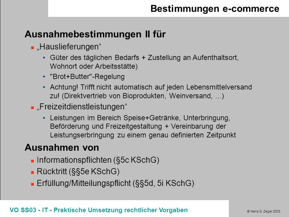 © Hans G. Zeger 2003 VO SS03 - IT - Praktische Umsetzung rechtlicher Vorgaben Bestimmungen e-commerce Ausnahmebestimmungen II für Hauslieferungen Güte