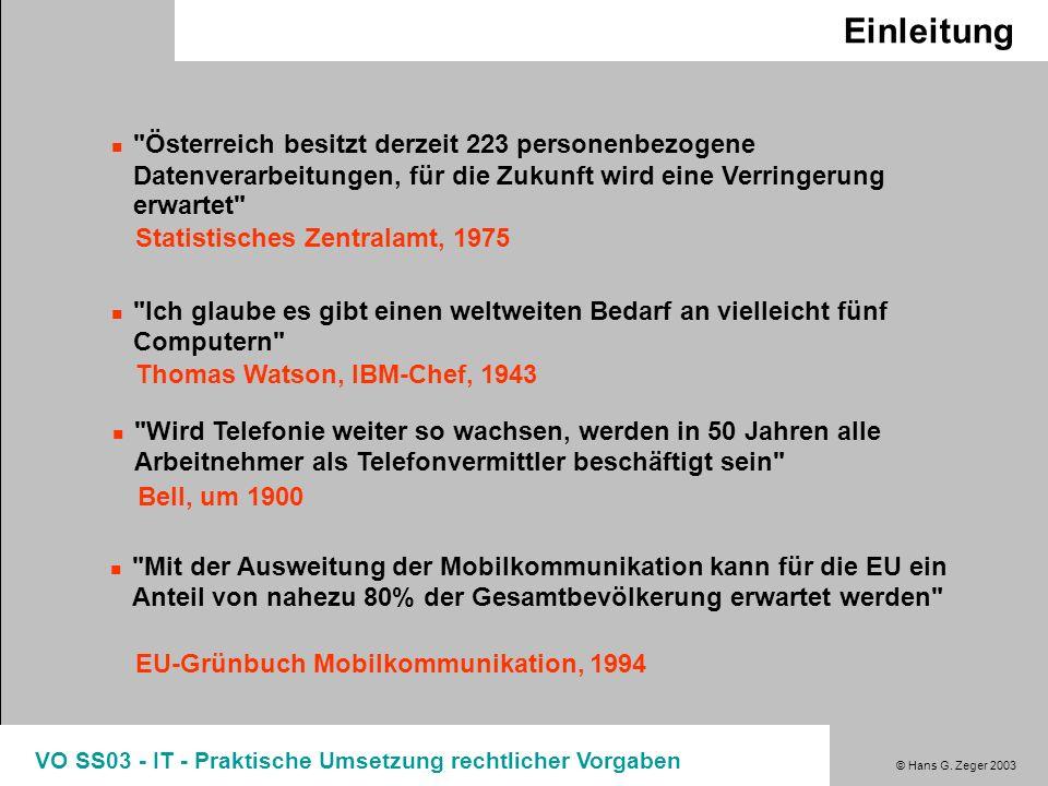 © Hans G. Zeger 2003 VO SS03 - IT - Praktische Umsetzung rechtlicher Vorgaben Einleitung