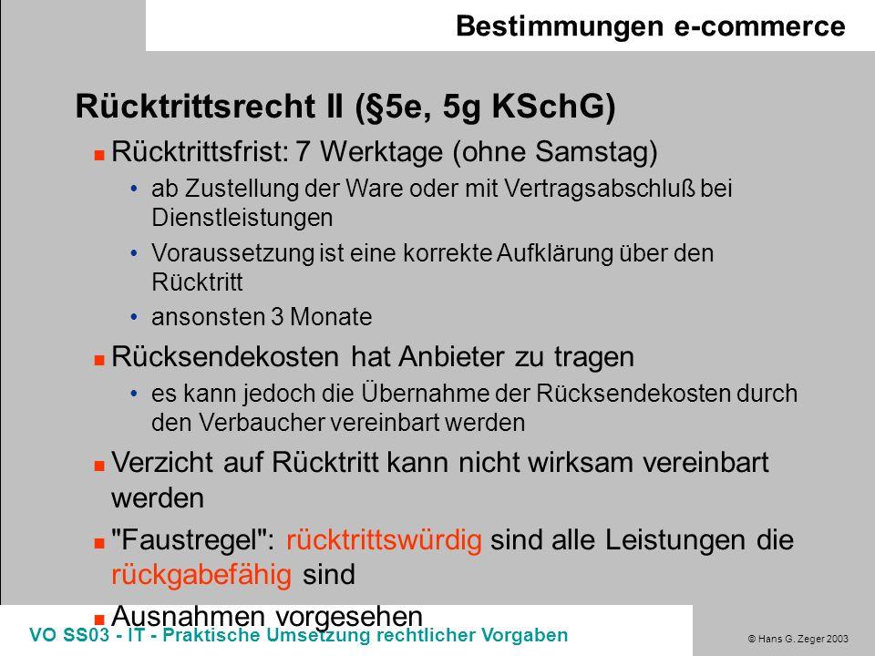 © Hans G. Zeger 2003 VO SS03 - IT - Praktische Umsetzung rechtlicher Vorgaben Bestimmungen e-commerce Rücktrittsrecht II (§5e, 5g KSchG) Rücktrittsfri