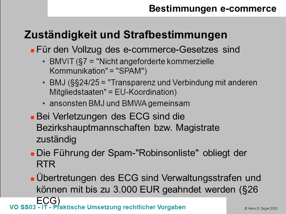 © Hans G. Zeger 2003 VO SS03 - IT - Praktische Umsetzung rechtlicher Vorgaben Bestimmungen e-commerce Zuständigkeit und Strafbestimmungen Für den Voll