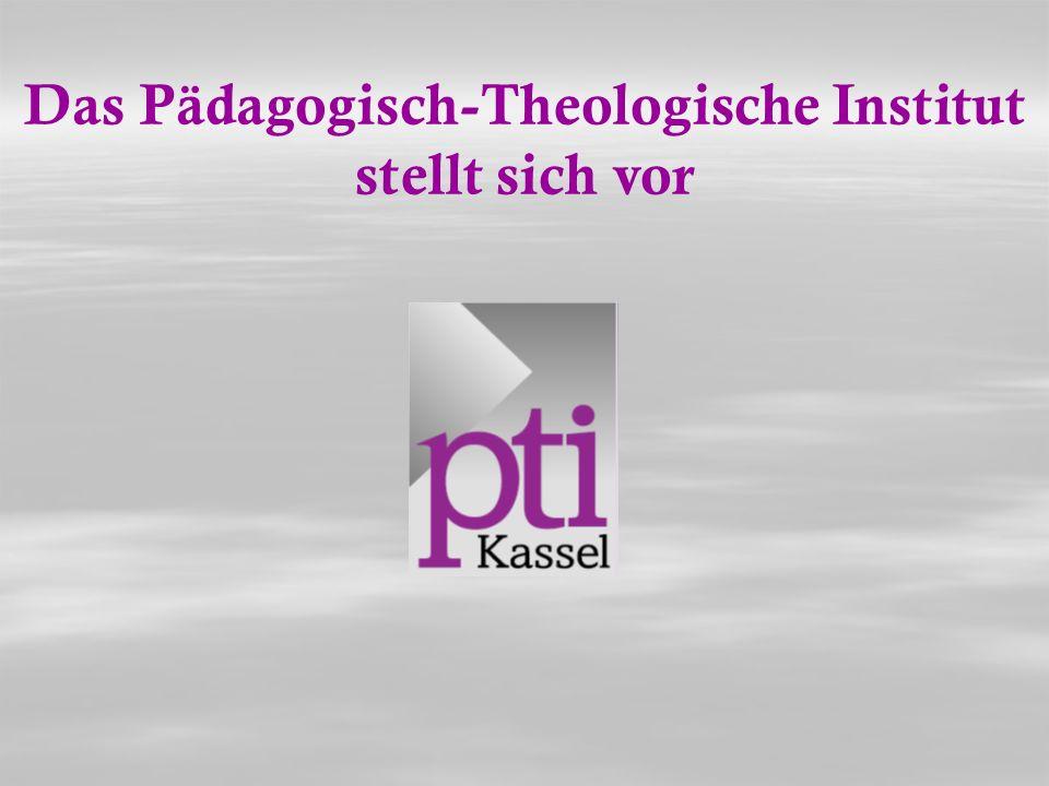 Das Pädagogisch-Theologische Institut stellt sich vor
