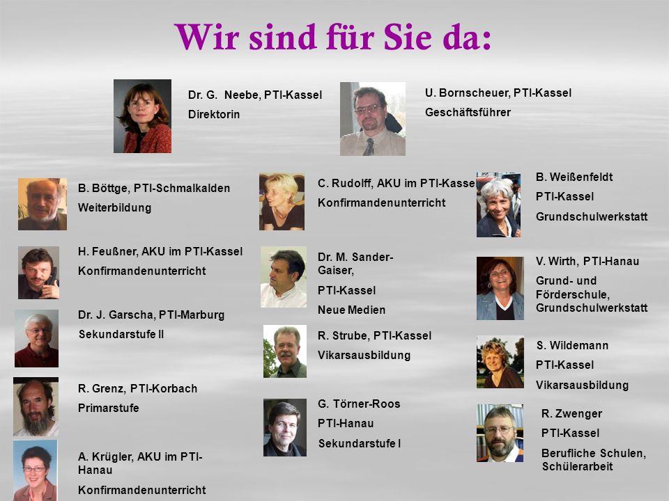 R. Zwenger PTI-Kassel Berufliche Schulen, Schülerarbeit Dr. M. Sander- Gaiser, PTI-Kassel Neue Medien R. Strube, PTI-Kassel Vikarsausbildung B. Böttge
