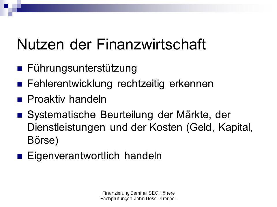 Finanzierung Seminar SEC Höhere Fachprüfungen John Hess Dr.rer.pol. Nutzen der Finanzwirtschaft Führungsunterstützung Fehlerentwicklung rechtzeitig er