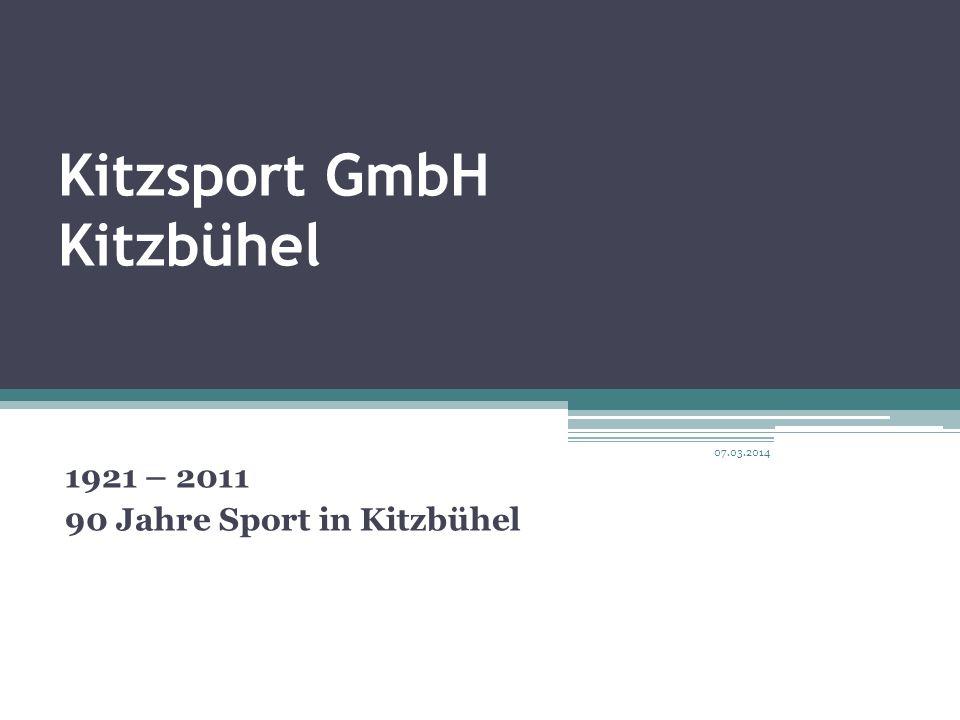 Kitzsport GmbH Kitzbühel 1921 – 2011 90 Jahre Sport in Kitzbühel 07.03.2014