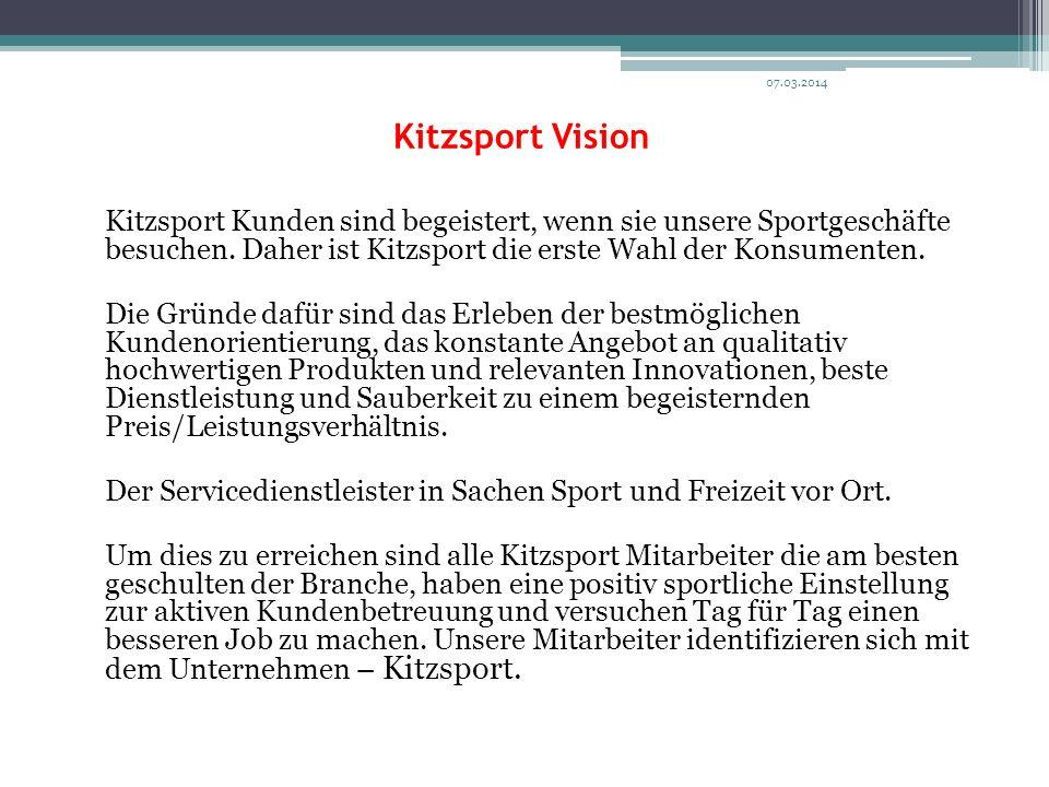 Kitzsport Vision Kitzsport Kunden sind begeistert, wenn sie unsere Sportgeschäfte besuchen. Daher ist Kitzsport die erste Wahl der Konsumenten. Die Gr
