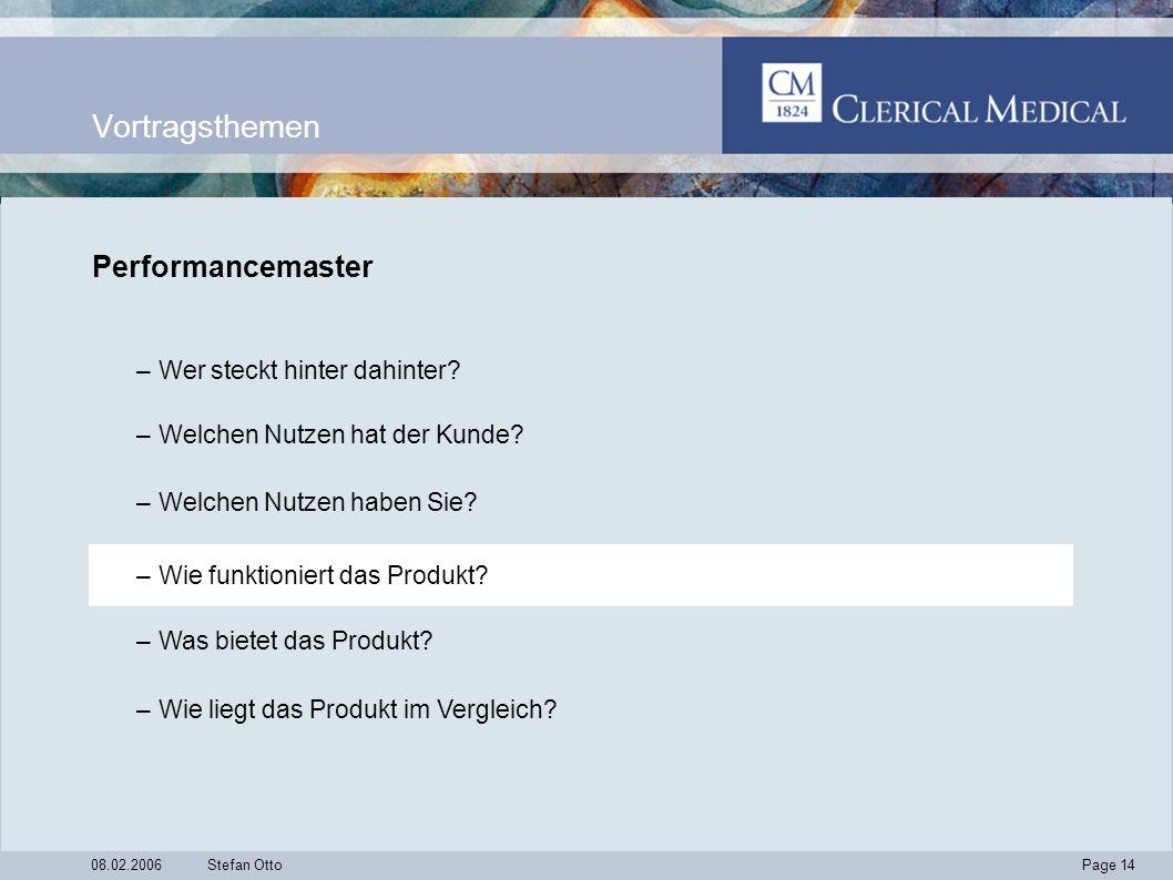 Page 14 08.02.2006Stefan Otto Vortragsthemen Performancemaster –Wer steckt hinter dahinter.