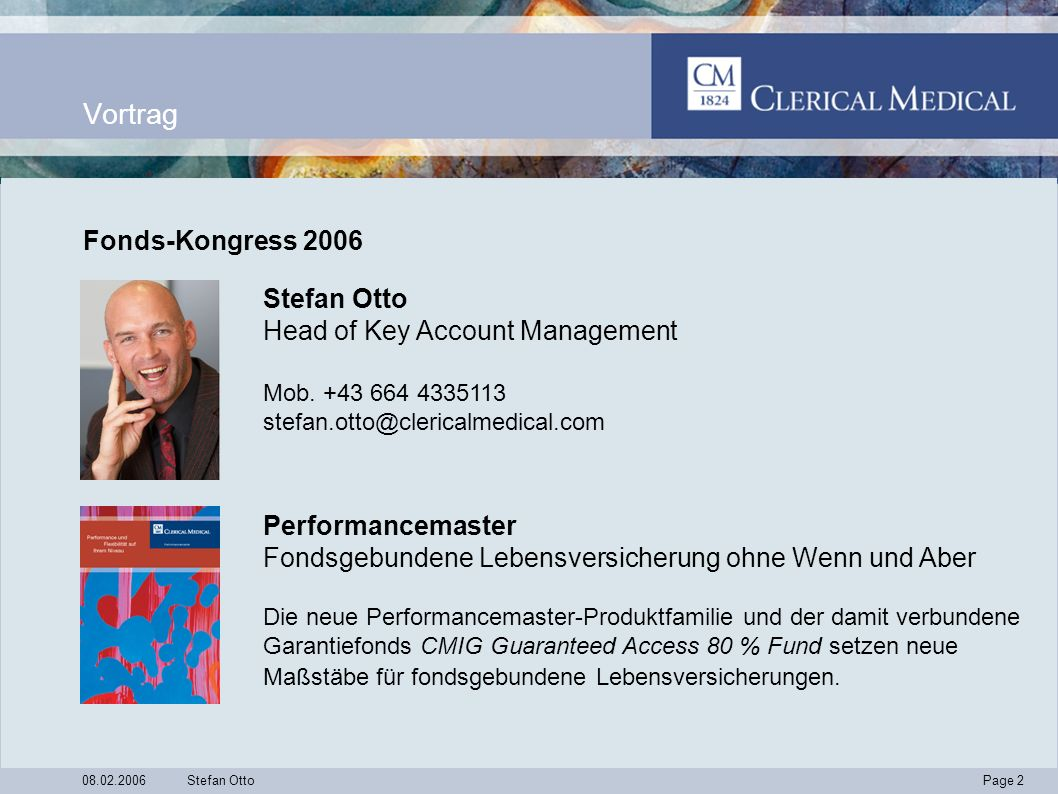 Page 33 08.02.2006Stefan Otto Vortragsthemen Performancemaster –Wer steckt hinter dahinter.