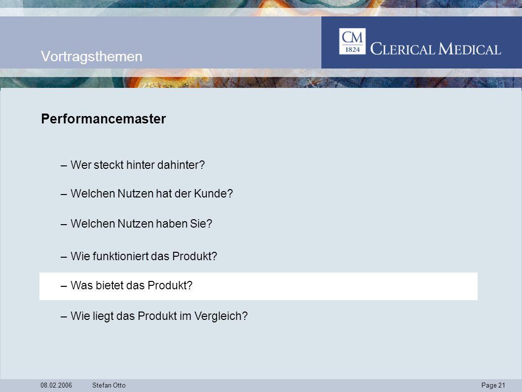 Page 21 08.02.2006Stefan Otto Vortragsthemen Performancemaster –Wer steckt hinter dahinter.