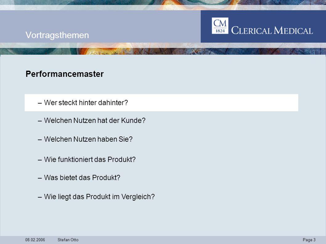 Page 24 08.02.2006Stefan Otto Performancemaster Investor Vertragslaufzeit –Mindestvertragslaufzeit: 10 Jahre –Maximale Vertragslaufzeit: bis zum 96.