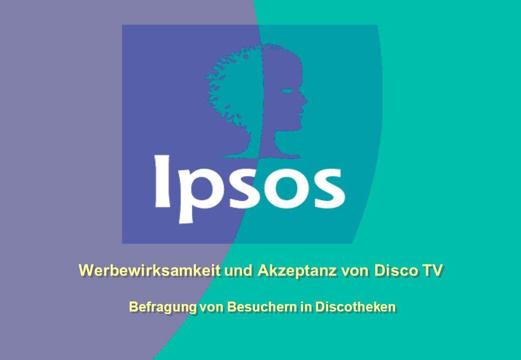 Werbewirksamkeit und Akzeptanz von Disco TV Werbewirksamkeit und Akzeptanz von Disco TV Befragung von Besuchern in Discotheken Befragung von Besuchern