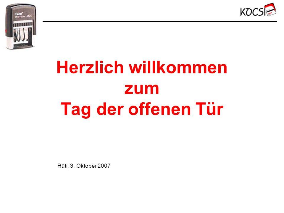Herzlich willkommen zum Tag der offenen Tür Rüti, 3. Oktober 2007