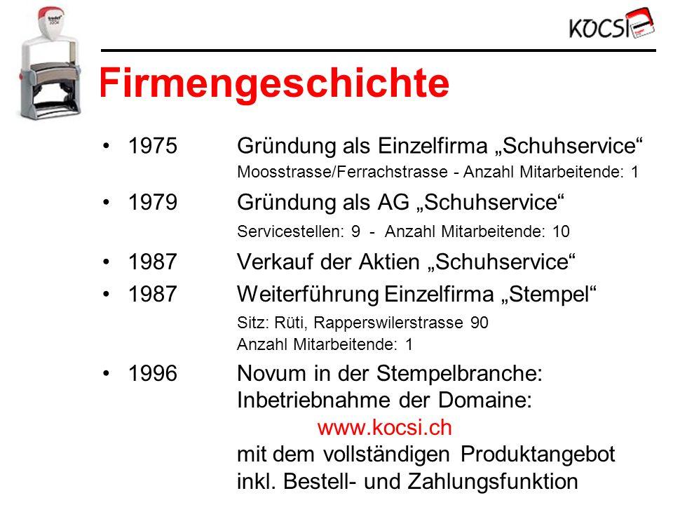 Firmengeschichte 1979Gründung als AG Schuhservice Servicestellen: 9 - Anzahl Mitarbeitende: 10 1987Verkauf der Aktien Schuhservice 1987Weiterführung E