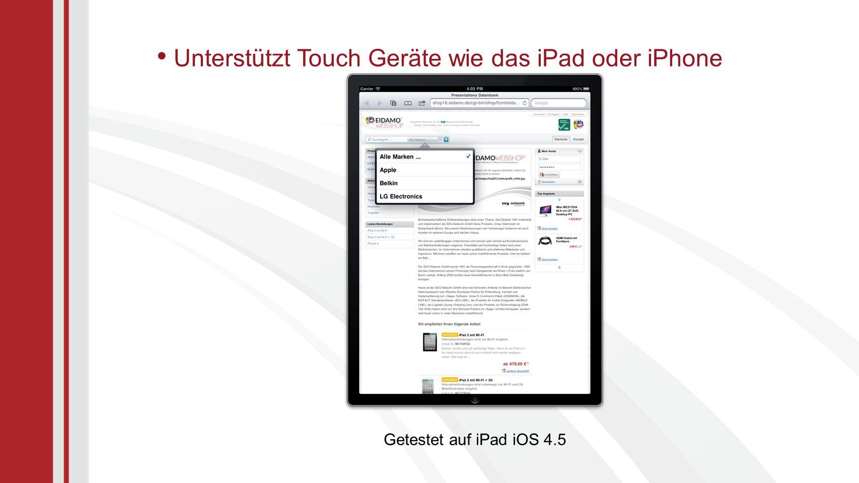 Unterstützt Touch Geräte wie das iPad oder iPhone Getestet auf iPad iOS 4.5