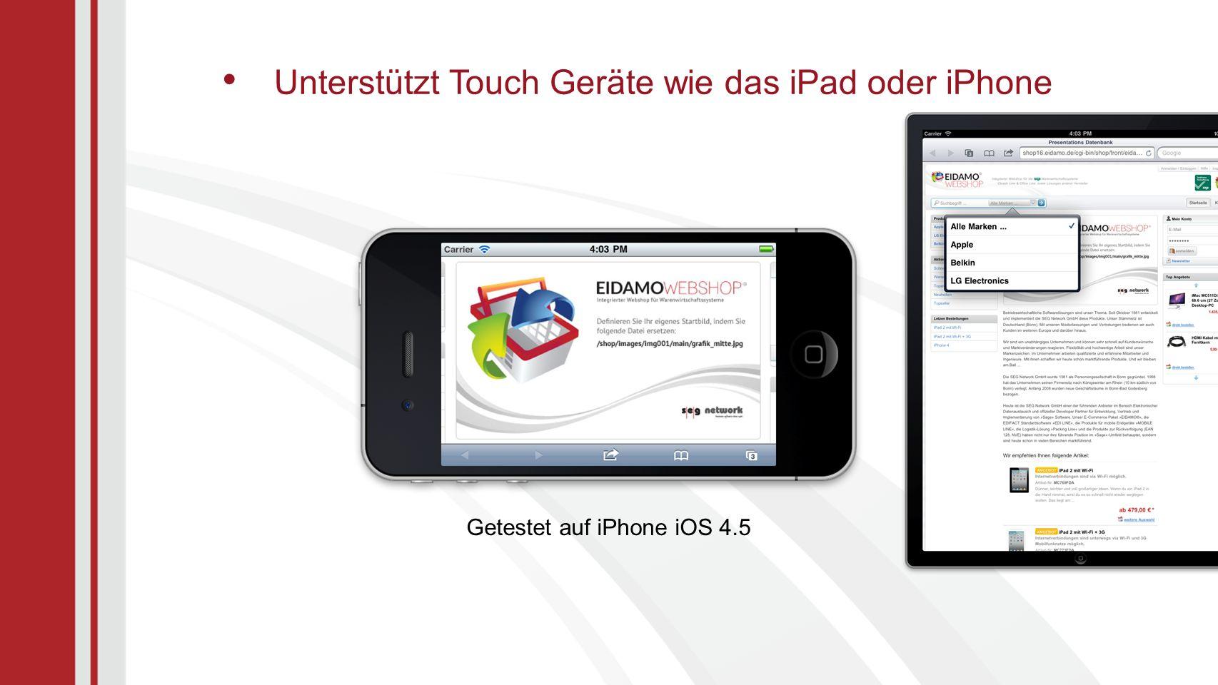 Unterstützt Touch Geräte wie das iPad oder iPhone Getestet auf iPhone iOS 4.5