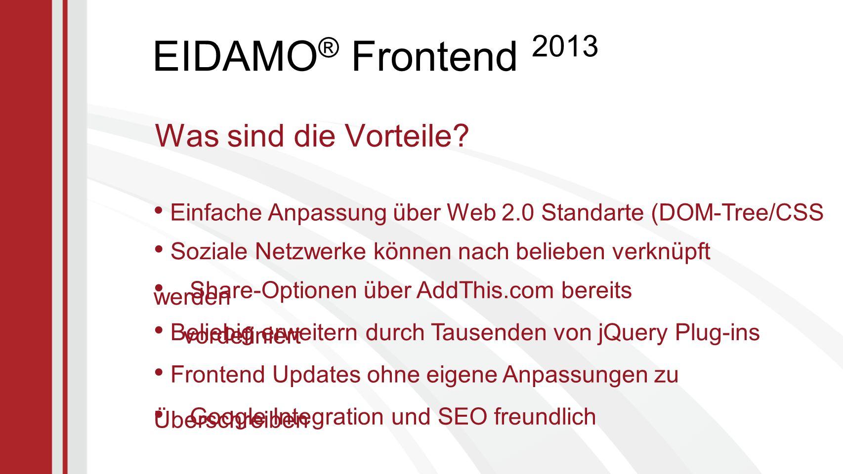 EIDAMO ® Frontend 2013 Was sind die Vorteile.