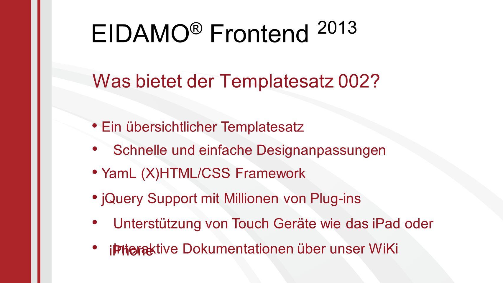 EIDAMO ® Frontend 2013 Was bietet der Templatesatz 002.