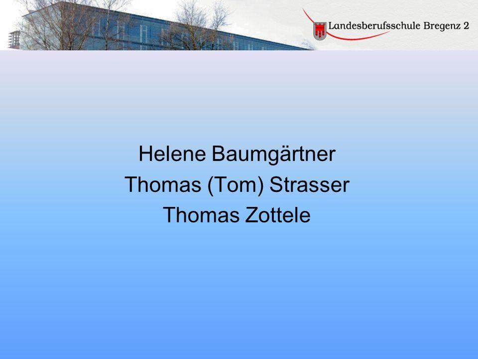 Helene Baumgärtner Thomas (Tom) Strasser Thomas Zottele