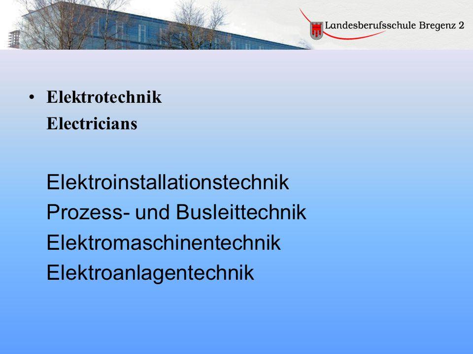 Elektrotechnik Electricians Elektroinstallationstechnik Prozess- und Busleittechnik Elektromaschinentechnik Elektroanlagentechnik