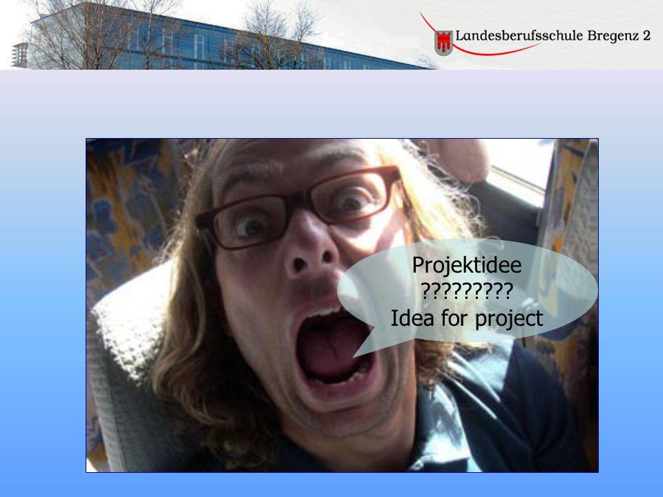 Projektidee ????????? Idea for project