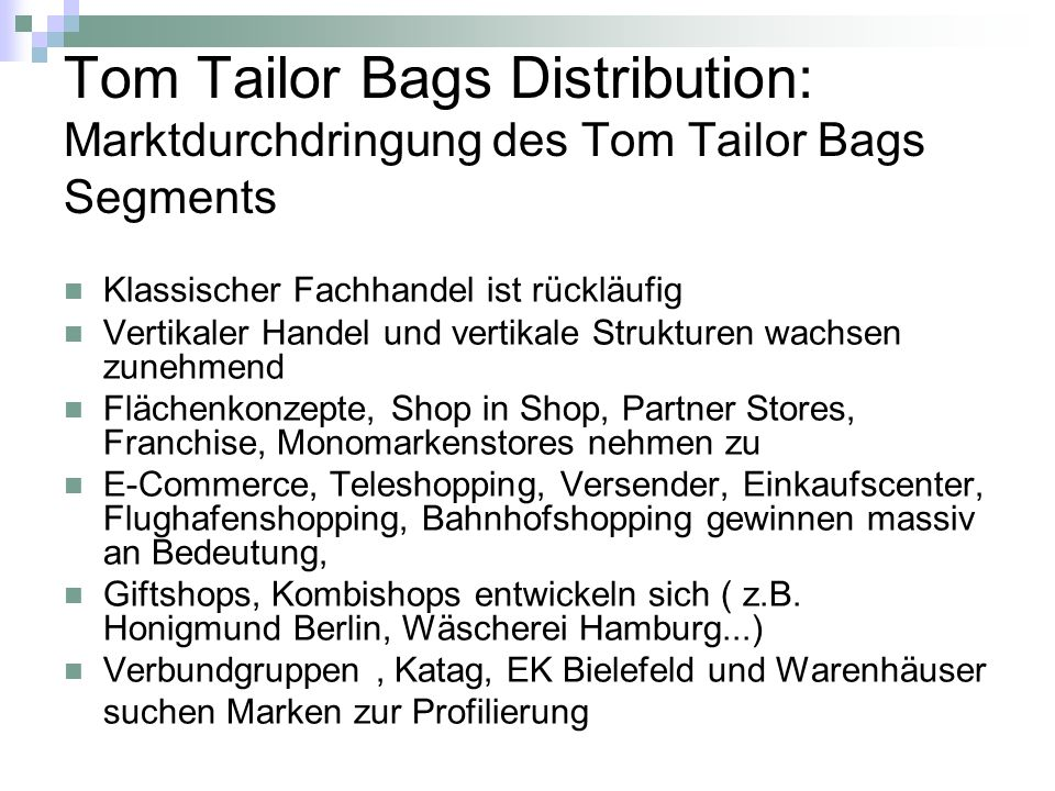 Tom Tailor Bags Distribution: Marktdurchdringung des Tom Tailor Bags Segments Klassischer Fachhandel ist rückläufig Vertikaler Handel und vertikale St