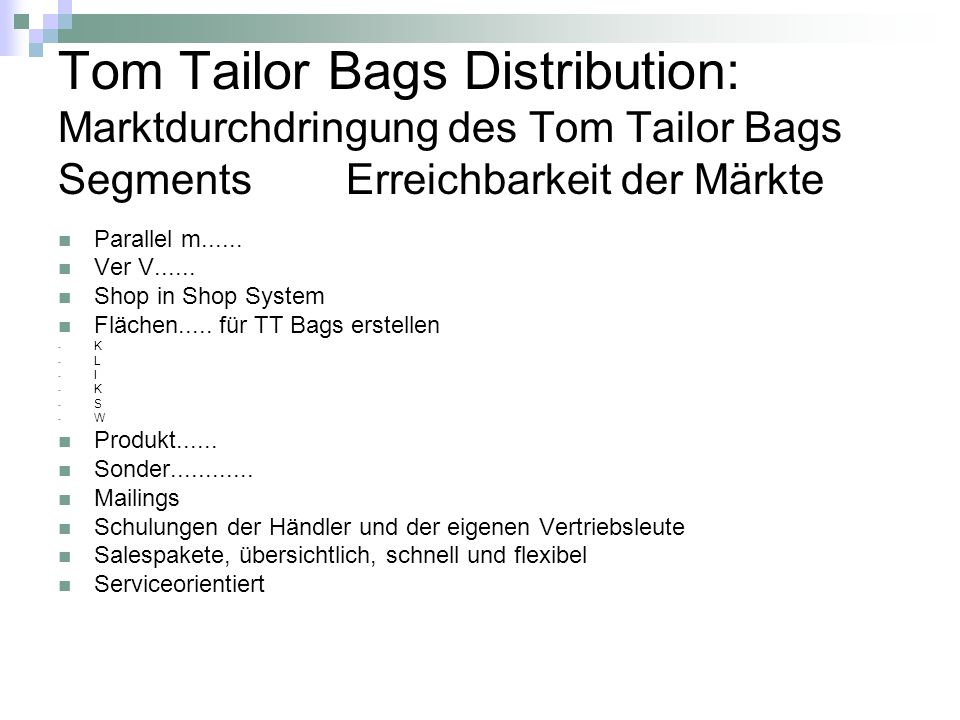 Tom Tailor Bags Distribution: Marktdurchdringung des Tom Tailor Bags Segments Erreichbarkeit der Märkte Parallel m......