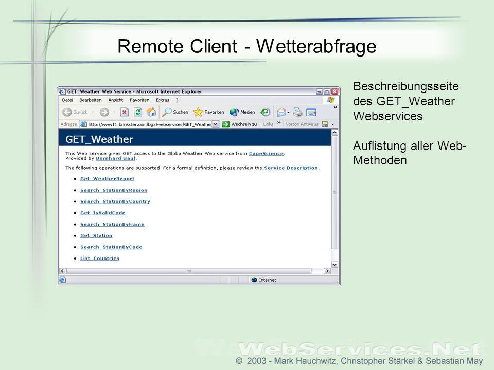 Remote Client - Wetterabfrage Beschreibungsseite des GET_Weather Webservices Auflistung aller Web- Methoden