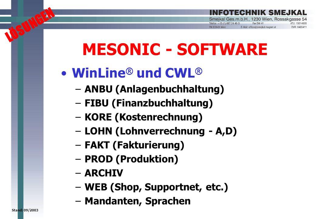 LÖSUNGEN Stand: 09/2003 MESONIC - SOFTWARE WinLine ® und CWL ® –ANBU (Anlagenbuchhaltung) –FIBU (Finanzbuchhaltung) –KORE (Kostenrechnung) –LOHN (Lohn