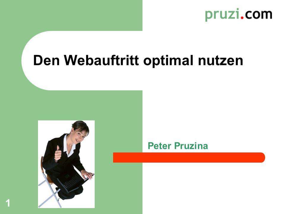 1 Den Webauftritt optimal nutzen Peter Pruzina