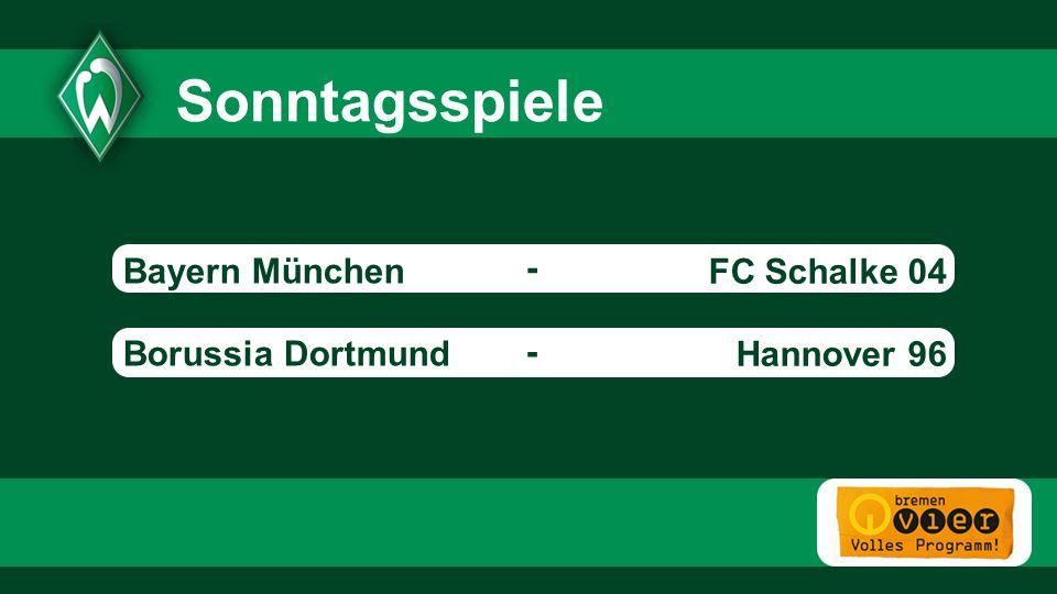 Sonntagsspiele Bayern München - Borussia Dortmund Hannover 96 - FC Schalke 04