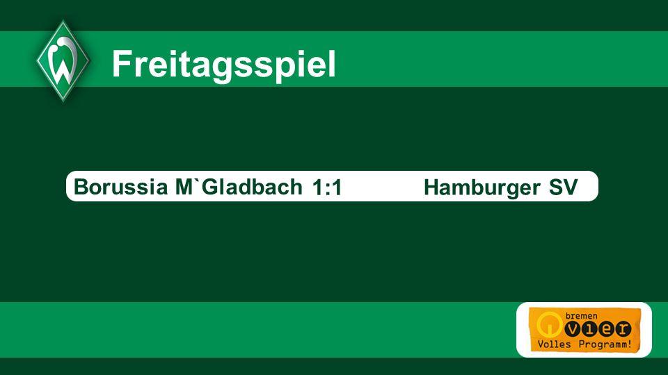 Freitagsspiel - 1:1 Borussia M`Gladbach Hamburger SV