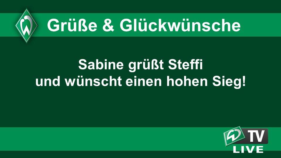 Sabine grüßt Steffi und wünscht einen hohen Sieg! Grüße & Glückwünsche