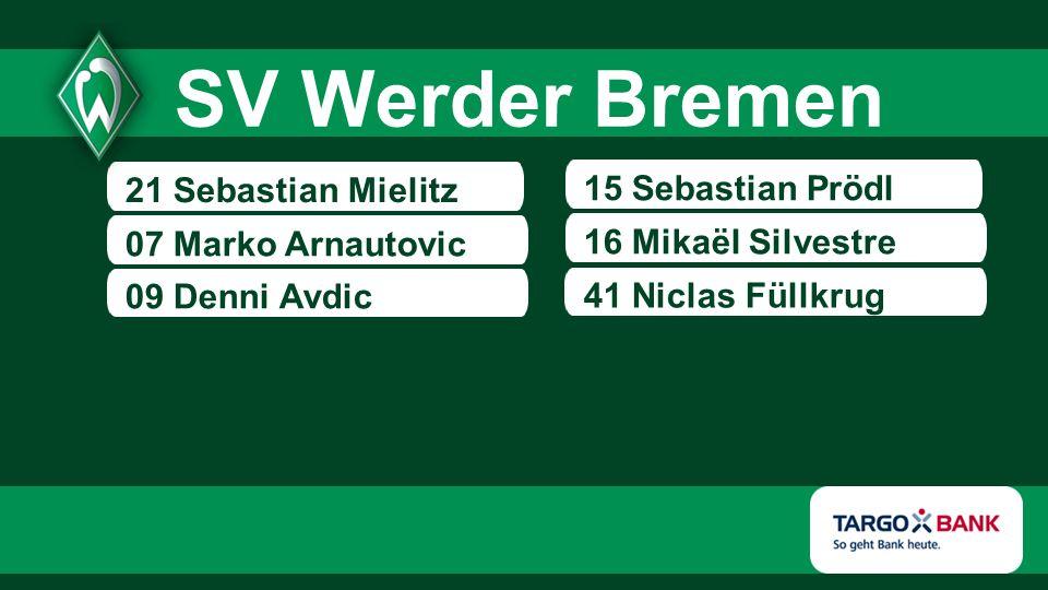 21 Sebastian Mielitz 07 Marko Arnautovic 09 Denni Avdic 15 Sebastian Prödl 16 Mikaël Silvestre SV Werder Bremen 41 Niclas Füllkrug